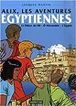 Alix, les aventures �gyptiennes : Le...