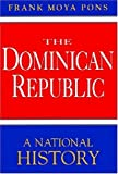 img - for The Dominican Republic: A National History Paperback - May 1, 1998 book / textbook / text book
