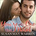 You're the One That I Want: Christiansen Family Series #1 Audiobook by Susan May Warren Narrated by Joell A. Jacob