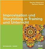Improvisation und Storytelling in Training und Unterricht - Sandra Masemann, Barbara Messer