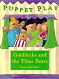 Goldilocks and the Three Bears (Puppet Play) (0431034850) by Butterfield, Moira