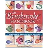 The Brushstroke Handbook: The Ultimate Guide to Decorative Painting Brushstrokespar Maureen McNaughton