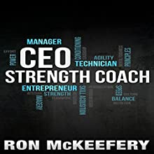 CEO Strength Coach Audiobook by Ron McKeefery Narrated by Millian Quinteros