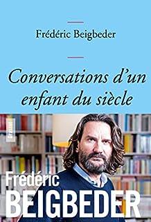 Conversations d'un enfant du siècle, Beigbeder, Frédéric