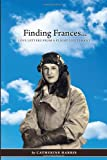img - for Finding Frances: Love Letters from a Flight Lieutenant book / textbook / text book