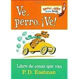 Ve, Perro. Ve!: Go, Dog. Go! (Bright & Early Board Books(TM)) (Spanish Edition) ~ P. D. Eastman