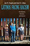 Latinos Facing Racism: Discrimination, Resistance, and Endurance (New Critical Viewpoints on Society)