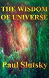 THE WISDOM OF UNIVERSE