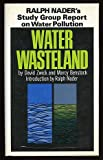 Water wasteland;: Ralph Nader's study group report on water pollution, (0670751693) by David Zwick