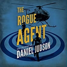 The Rogue Agent: The Agent Series, Book 2 Audiobook by Daniel Judson Narrated by Pete Simonelli