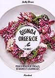 Quinoa, orge & Cie : la bible