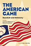 img - for The American Game: Baseball and Ethnicity (Writing Baseball (Paperback)) book / textbook / text book