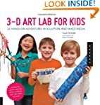 3D Art Lab for Kids: 32 Adventures in...