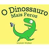 O Dinossauro Mais Feroz