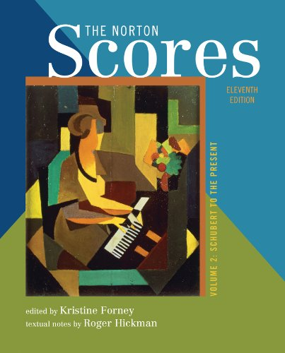 The Norton Scores: A Study Anthology (Eleventh Edition) ...