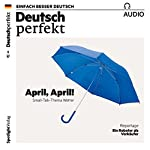 Deutsch lernen Audio - April, April! Small-Talk-Thema Wetter |  div.