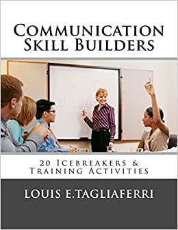 Communication Skill Builders: 20 Icebreakers & Training Activities