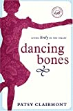 Dancing Bones: Living Lively in the Valley (Women of Faith (Zondervan)) (0849901766) by Clairmont, Patsy
