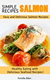 8 Simple Salmon  Recipes: Easy and Delicious Salmon Recipes