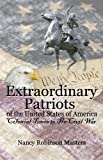 Extraordinary Patriots of the United States of America: Colonial Times to Pre-Civil War