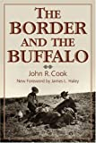 The Border and the Buffalo: An Untold Story of Southwest Plains : A Story of Mountain and Plain