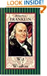 Benjamin Franklin Wit and Wisdom (Ame...