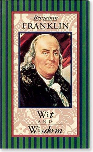 Benjamin Franklin - Benjamin Franklin Wit and Wisdom (Americana Pocket Gift Editions)