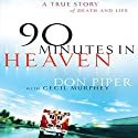 90 Minutes in Heaven: A True Story of Death & Life Audiobook by Don Piper Narrated by Don Piper
