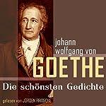 Johann Wolfgang von Goethe: Die schönsten Gedichte | Johann Wolfgang von Goethe