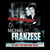 Blood Covenant: The Michael Franzese Story | [Michael Franzese]