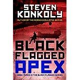 Black Flagged Apex (The Black Flagged Technothriller Series Book 3) ~ Steven Konkoly