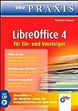 LibreOffice 4 für Ein- und Umsteiger (bhv Praxis)
