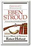 Eben Stroud: From the Diary of Stoddard Chandler (Books Young Men Want to Read, 11-15)