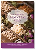 The Power of Essential Oils: Create Positive Transformation in Your Well-being, Business, and Life