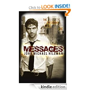 Free Kindle Book: Messages, by John Michael Hileman. Publisher: Amlin Publishing (July 23, 2011)