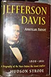 img - for Jefferson Davis: American Patriot, 1806-1861 (A Biography of the Years Before the Great Conflict) book / textbook / text book
