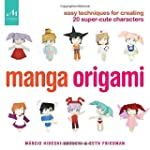 Manga Origami: Easy Techniques for Cr...