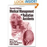 Medical Management of Radiation Accidents, Second Edition