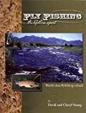 Fly Fishing: The Lifetime Sport (Fishing Angling)