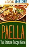 Paella: The Ultimate Recipe Guide - O...
