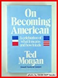 On becoming American (0395262836) by Morgan, Ted