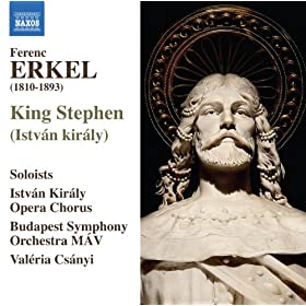 Erkel: Istv�n kir�ly (King Stephen)