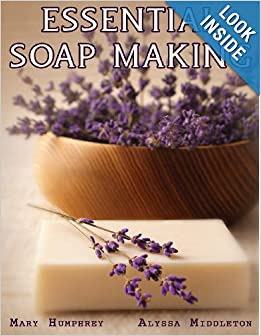 - Essential Soapmaking