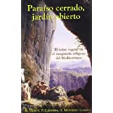 Paraíso cerrado, jardín abierto: El reino vegetal en el imaginario religioso del Mediterráneo