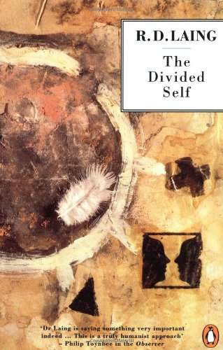 The Divided Self: An Existential Study in Sanity and...