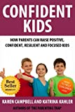 Confident Kids: How Parents Can Raise Positive, Confident, Resilient and Focused Children (The Parenting Trap)