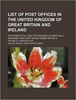List of post offices in the united kingdom of great britain and ireland the names of all post - Great britain post office ...