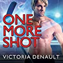 One More Shot: Hometown Players Series #1 Audiobook by Victoria Denault Narrated by Mason Lloyd, Jillian Macie