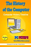 img - for The History of the Computer (PC Peter's Computer Classroom Book 6) book / textbook / text book