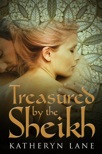 Katheryn Lane - Treasured By The Sheikh (Book 2 of The Sheikh's Beloved) (Sheikh Romance Series) (The Sheikh Beloved Romance Series) (English Edition)